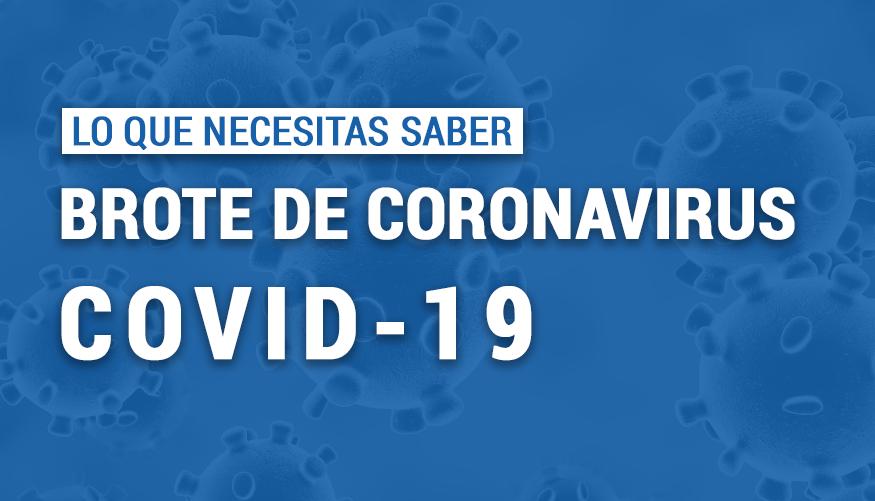 Todo lo que necesitas saber acerca del Coronavirus (COVID-19)
